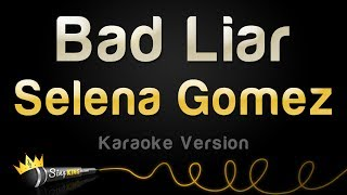 Selena Gomez - Bad Liar (Karaoke Version)