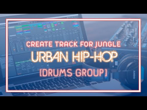 ENG CREATE TRACK FOR JUNGLE URBAN HIP-HOP [DRUMS GROUP]