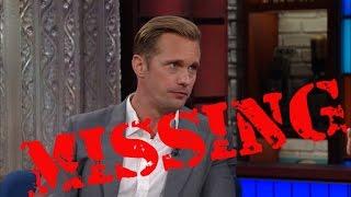 Stephens Live Colonoscopy Ends In Disaster. Alexander Skarsgård Still Missing