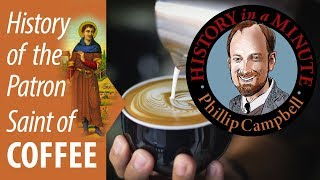 Patron Saint of Coffee: History in a Minute (Episode 43)