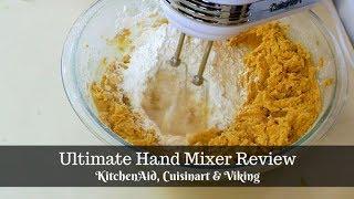 Ultimate Hand Mixer Review: KitchenAid, Cuisinart, and Viking Hand Mixer