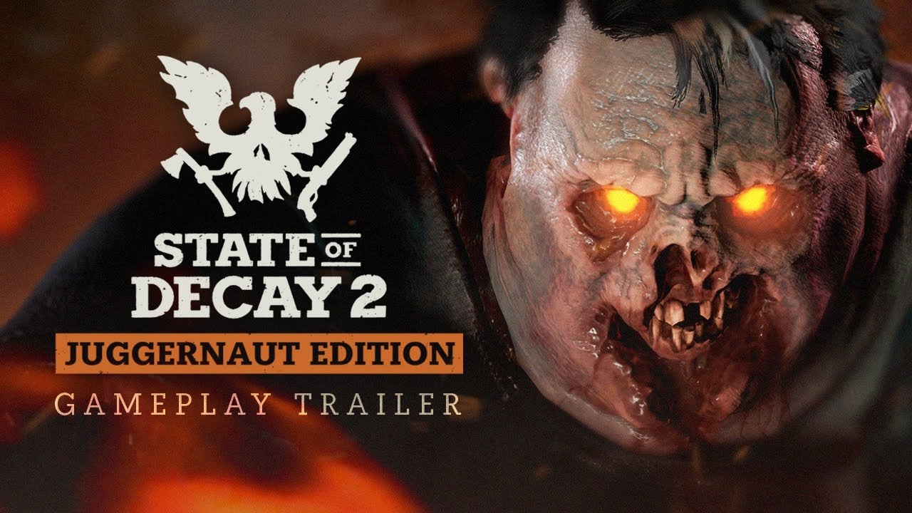 Трейлер игры State of Decay 2: Juggernaut Edition