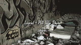 Oh Wonder   All We Do (Ft. Lund)  Lyrics