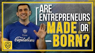 Are Entrepreneurs Made or Born?
