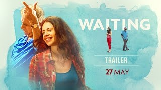 WAITING Official Trailer  Naseeruddin Shah Kalki Koechlin  NOW ON DVD