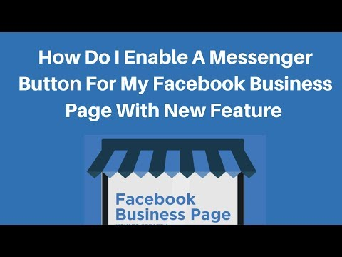 How do I enable a Messenger button for my Facebook business Page with new feature
