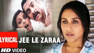 Lyrical : Jee Le Zaraa Song   Talaash    Aamir Khan, Rani Mukherjee, Kareena Kapoor