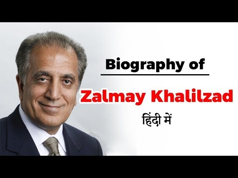 Biography of Zalmay Khalilzad, USA's Special Representative for Afghanistan Reconciliation
