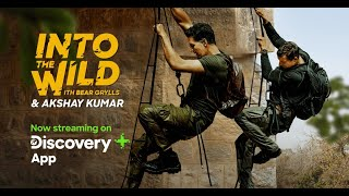 Into The Wild with Bear Grylls and Akshay Kumar | Now Streaming Exclusively on Discovery Plus App