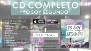 Evan Craft - Yo Soy Segundo  Cd Completo - Música Cristiana