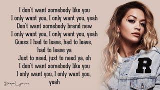 Only Want You - Rita Ora (Lyrics) 🎵