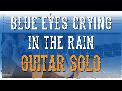 """""""Blue Eyes Crying In The Rain"""" Guitar Solo Tutorial 