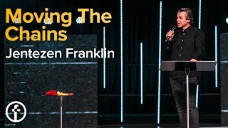 Moving The Chains | Pastor Jentezen Franklin