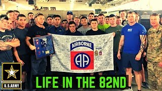 Life In The 82nd Airborne (Infantry Edition)