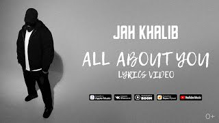 Jah Khalib - All About You  | Премьера Lyric Video