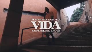 Coffeeling  Prolé - V.I.D.A ( Blackmen - Lion Fiah - KhantProd )