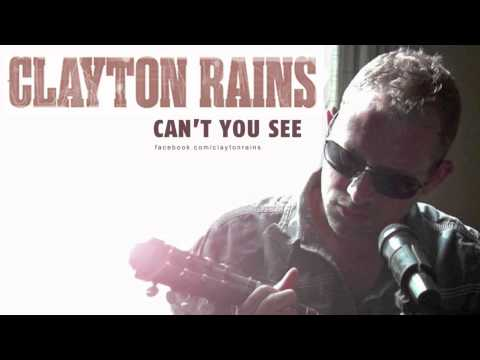 Clayton Rains - Can't You See