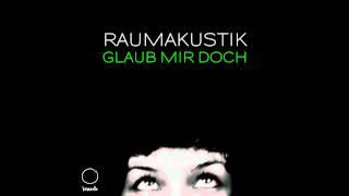 Raumakustik   Glaub Mir Doch (David Jach & Sonntagskind Remix)