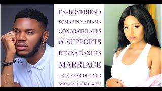 Regina Daniels Ex-Boyfriend Somadina Adinma Congratulates & Supports Her Marriage To a 59yr Old Man?