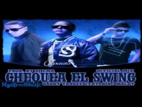 Daddy Yankee Ft Maldy -- Chequea El Swing (Mix 2010)