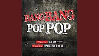 Bang Bang Pop Pop