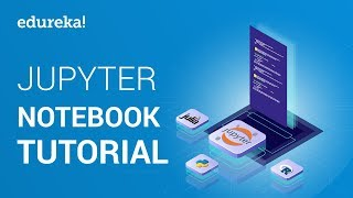 Jupyter Notebook Tutorial | Introduction to Jupyter Notebook | Python Training | Edureka