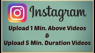Upload Above 1 Min. Videos on Instagram|| Upload 5 Min. Duration Videos on Instagram || Tech Fest