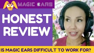 Magic Ears:  An Honest Review.  Are they difficult to work for?