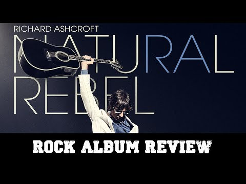 "Rock Album Review – Richard Ashcroft ""Natural Rebel"""