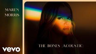 Maren Morris The Bones (Acoustic)