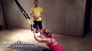 TRX Mobility Warmup by CORE Strong Fitness