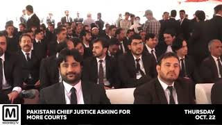 Pakistani Chief Justice asking for more courts
