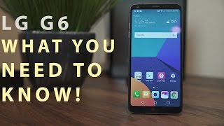 LG G6: Things you MUST know before buying (1 week daily driver) pre review