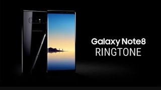 Samsung Galaxy Note 8 Ringtone| Galaxy Note 8 Ringtones