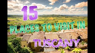 Top 15 Places To Visit In Tuscany, Italy