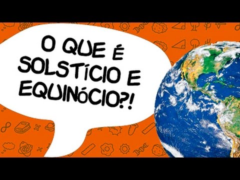 O que é solstício e equinócio? - Quer Que Desenhe 8