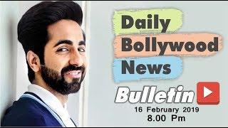 Latest Hindi Entertainment News From Bollywood | Ayushmann Khurrana | 16 February 2019 | 8:00 PM