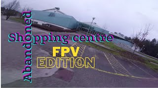 *Abandoned shopping centre || FPV Freestyle RIP*