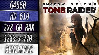 Shadow Tomb Raider (G4560 + HD 610) 2x8GB 2400 Mhz 720p Lowest Settings Benchmark Test