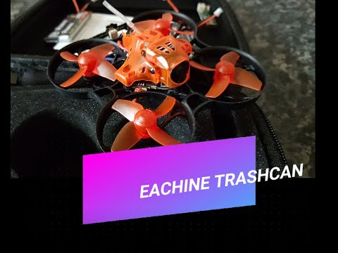 Eachine Trashcan  first fly