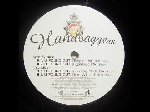 Handbaggers - U Found Out (Tony De Vit Mix)