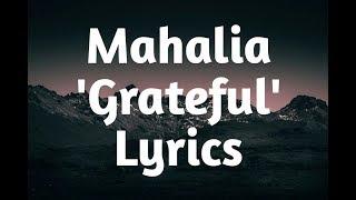 Mahalia   Grateful (Lyrics)🎵