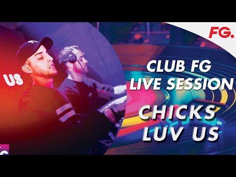 CHICKS LUV US   LIVE   CLUB FG   DJ MIX   RADIO FG