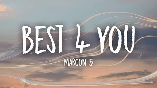 Maroon 5 - Best 4 You (Lyrics)