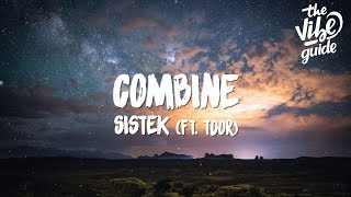 Sistek   Combine (Lyrics) Ft. TDOR