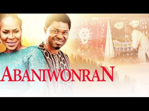 Abaniworan - Latest 2015 Nigerian Nollywood Drama Movie (Yoruba Full HD)