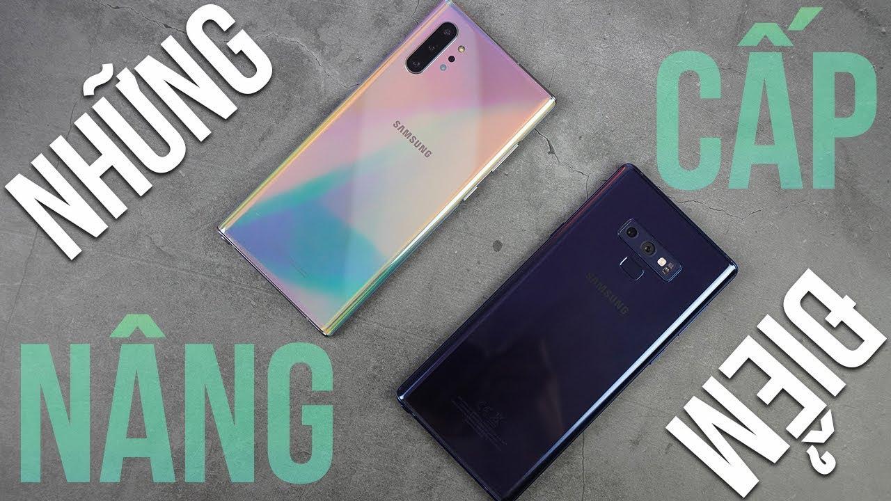 Những nâng cấp của Galaxy Note 10 Plus so với Galaxy Note 9