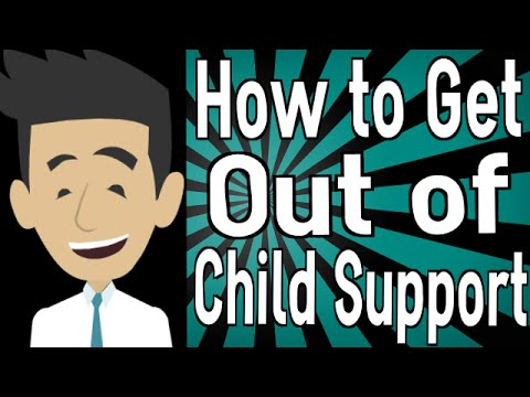 How to Get Out of Child Support