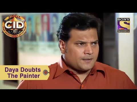 Your Favorite Character | Daya Doubts The Painter | CID