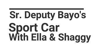 SoE WTF |TLDW(atch) | Sr. Deputy Bayo's sport car with Ella & Shaggy